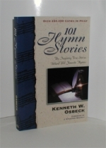 101 Hymn Stories The Inspiring True Stories Behind 101 Favorite Hymns