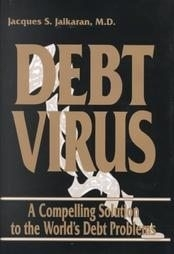 DEBT VIRUS... A Compelling Solution to the World's Debt Problems