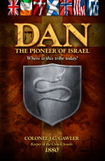 Dan - Pioneer Of Israel Could you be an Israelite  and not know it?