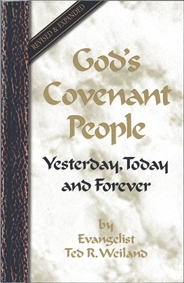 God\'s Covenant People Yesterday, Today And Forever Revised & Expanded