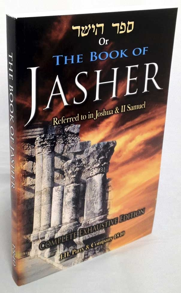 The Book of Jasher  2015 Complete Exhaustive 1840 J.H. Parry Edition