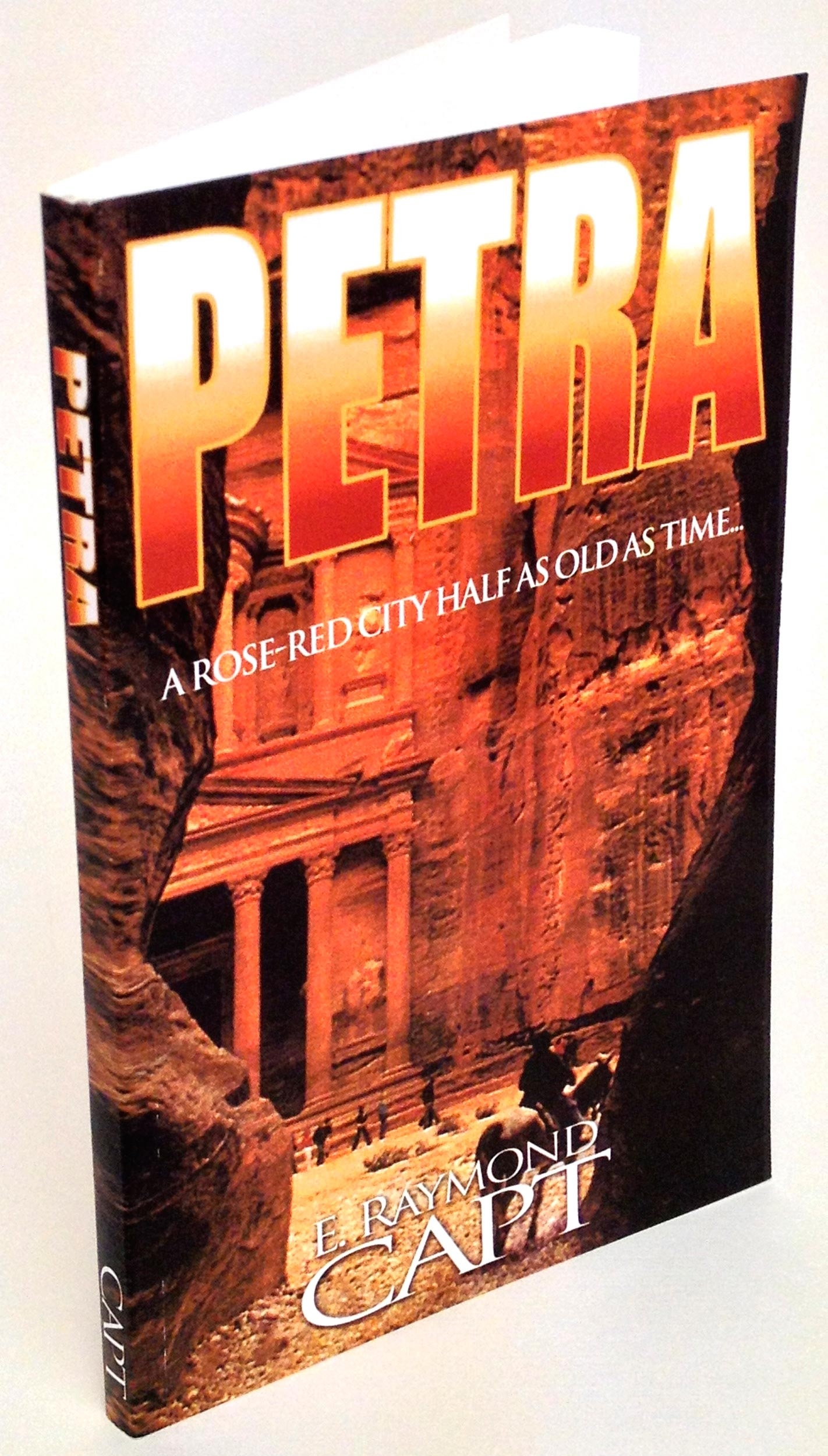 "PETRA... ""A rose-red city half as old as time"" - E. Raymond Capt"