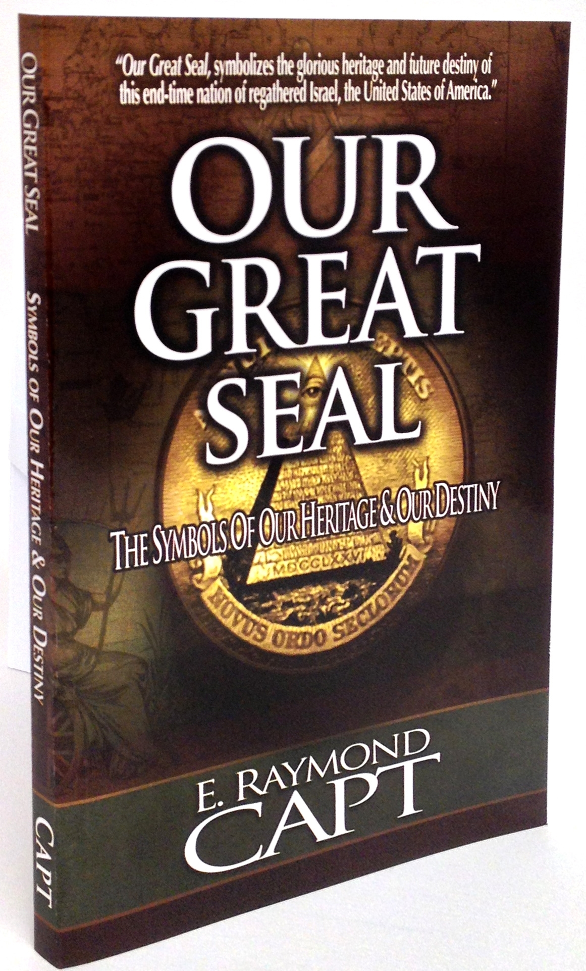 Our Great Seal  [Revised & Expanded]...[Capt] Many believe its creation was directed by an unseen hand. [Kindle Available]
