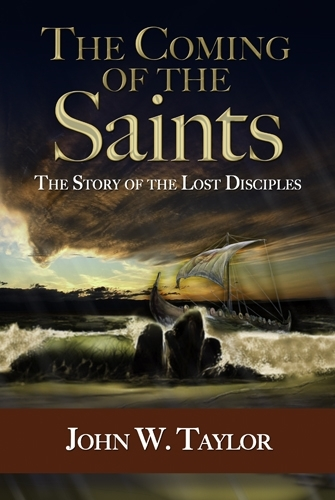 "The Coming Of The Saints ""Great Companion to Drama of the Lost Disciples.\"""