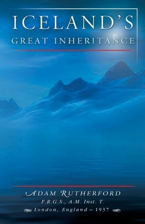 Iceland's Great Inheritance (Reprint of 1937)
