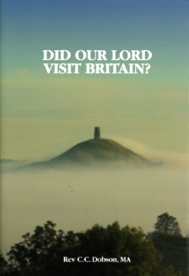 Did Our Lord Visit Britain?  as they say in Cornwall and Somerset?