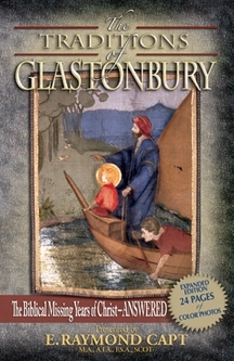 The Traditions Of Glastonbury [Capt]...Christ's missing years Answered! [24 color pages]. Kindle Available!