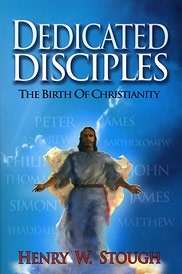 "DEDICATED DISCIPLES... - [Stough] The Birth of Christianity - Now back in print!  Searching for the ""Lost Sheep of the House of"