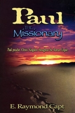 PAUL THE MISSIONARY [Capt]...  Understand the New Testament in a Whole New Light!