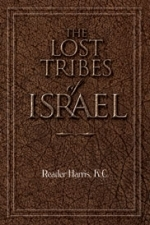 "THE LOST TRIBES OF ISRAEL...(Written by the founder  of the ""Pentecostal Movement"" In London England)"