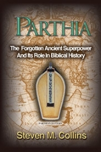 PARTHIA The Forgotten Ancient  Superpower... and it\'s  Role in Biblical History.