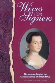 Wives of the Signers The Women Behind the Declaration of Independence  [Barton]