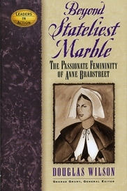 Beyond Stateliest Marble The Passionate Feminity Of Anne Bradstreet