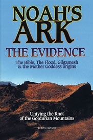 Noah\'s Ark The Evidence...The Bible, The Flood, Gilgamesh & the Mother Goddess Origins