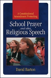 A Constitutional AmendmentProtecting School Prayer and  Other Religious Speech [Barton]