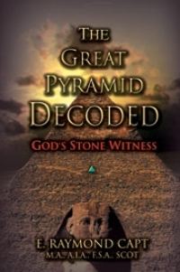The Great Pyramid Decoded [Capt]...God\'s Stone Witness!...Available on Kindle