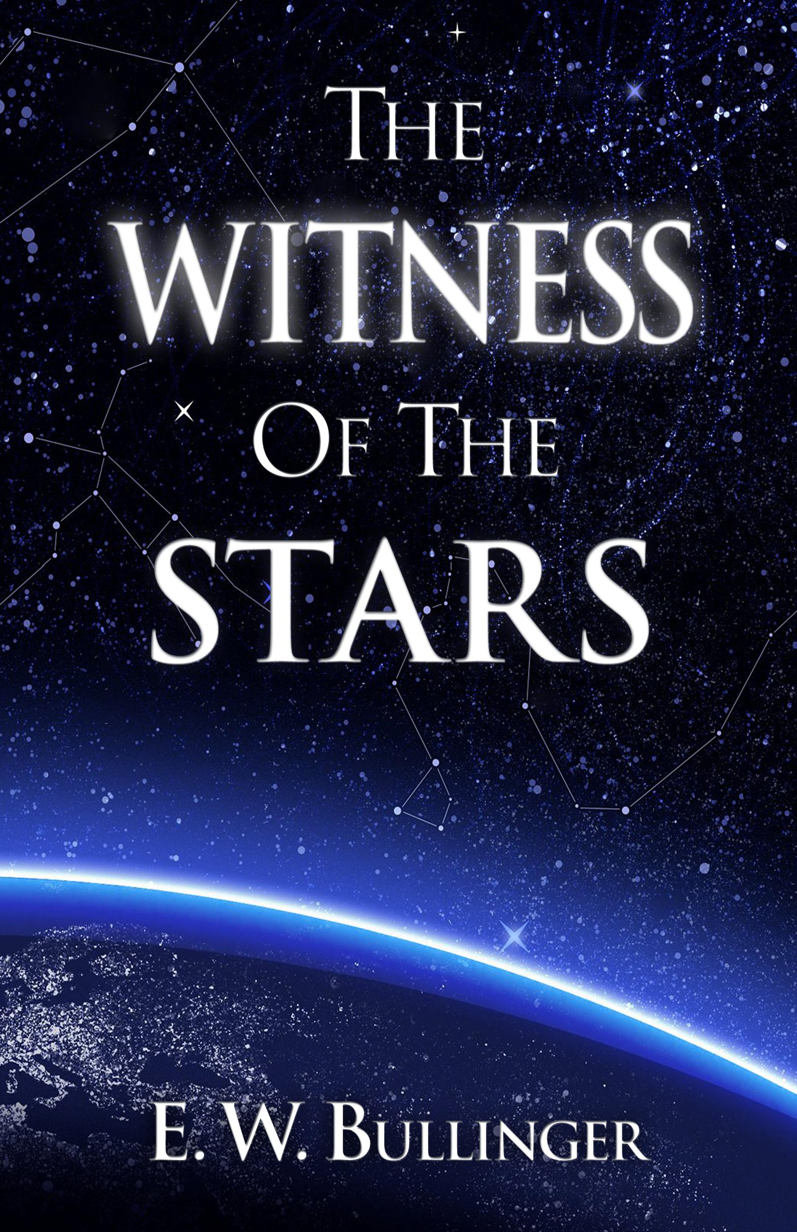 The Witness of the Stars E W  Bullinger